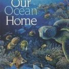 Our Ocean Home by Robert Lyn Nelson - Hardback 1997