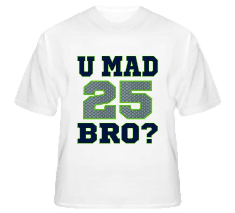 U Mad Bro 25 Richard Sherman Seattle Seahawks T Shirt