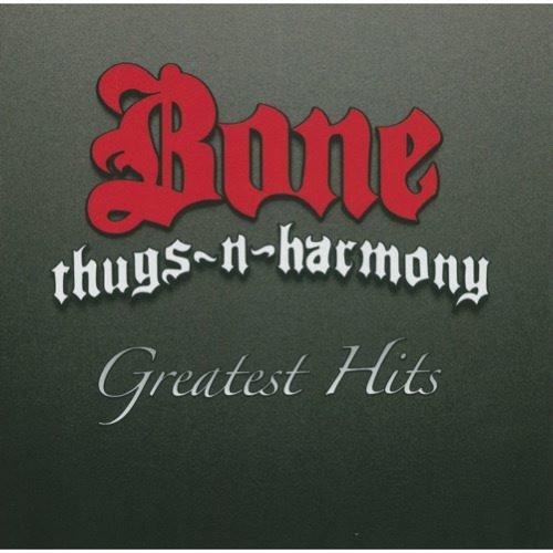BONE-THUGS-N-HARMONY Greatest Hits
