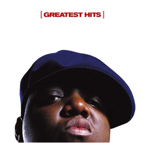 Notorious B.I.G Greatest Hits