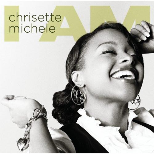 CHRISETTE MICHELE I Am