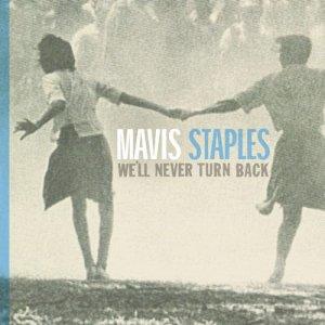 MAVIS STAPLES  We'll Never Turn Back