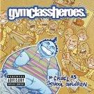 GYM CLASS HEROS As Cruel As School Children