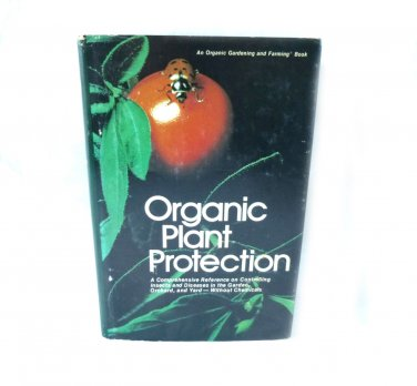 Organic Plant Protection by Organic Gardening and Farming Editors 1976----Vintage