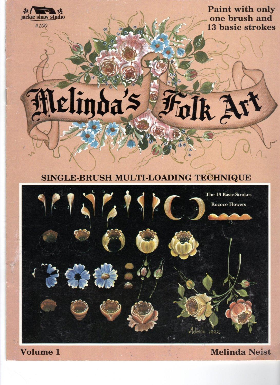 MELINDA'S FOLK ART, V.1: SINGLE BRUSH MULTI LOADING TECHNIEQUE*1993*OUT OF PRINT*