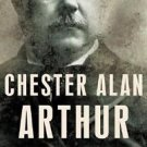 Chester Alan Arthur by Zachary Karabell (2004, Hardcover, Revised)