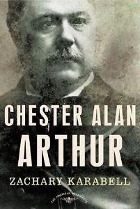 Chester Alan Arthur by Zachary Karabell (2004, Hardcover, Revised)