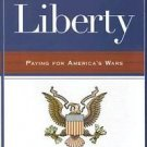The Price of Liberty : Paying for America's Wars by Robert D. Hormats (2007,...