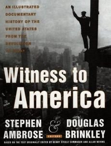 Witness to America : An Illustrated Documentary History of the United States...