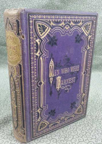 1883? Men Who Were Earnest; Biographical Studies Preachers & Theologians