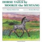 Horse Tails by Mookie the Mustang by Brenda Ellis Sauro,  Laura Ashton, ISBN: 9781448655083
