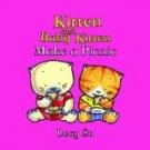Kitten and Baby Kitten Make a Picnic ISBN: 9781856024457