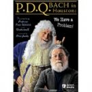 P.D.Q. Bach in Houston-We Have a Problem!  UPC: 054961884995
