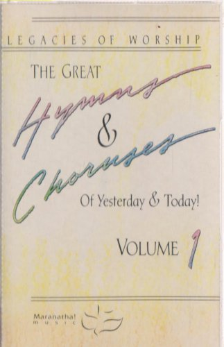 The Great Hymns & Choruses of Yesterday & Today Volume 1  by Maranatha Singers