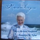 Rosalys : My Life and Purpose  by Rosalys Tyler