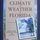 The Climate and Weather of Florida by James A. Henry and Kenneth M. Portier