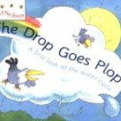 Drop Goes Plop: A First Look at the Water Cycle (Little Bees) by: Sam Godwin
