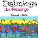Dalmingo the flamingo  Author:Edmund H Gatley; John Randall