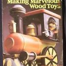 Making Marvelous Wood Toys by Tim Lynn and Tom Lynn
