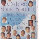 Oh Lord You're Beautiful  by Times Square Church Children's Choir