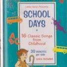 Classics: Schooldays Songs  by Cedarmont Kids  UPC: 084418425846