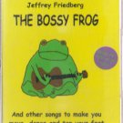 The Bossy Frog Jeffrey Friedberg