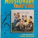 M-I-S-S-I-O-N-A-R-Y That's Us! Paperback by Linda Peterson , Randy Kettering, Chris Woods