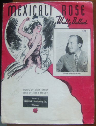 MEXICALI ROSE WALTZ BING CROSBY (STONE, TENNEY) 1935 SHEET MUSIC