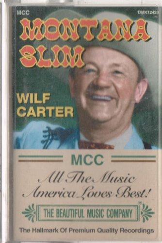 Montana Slim -Wilf Carter