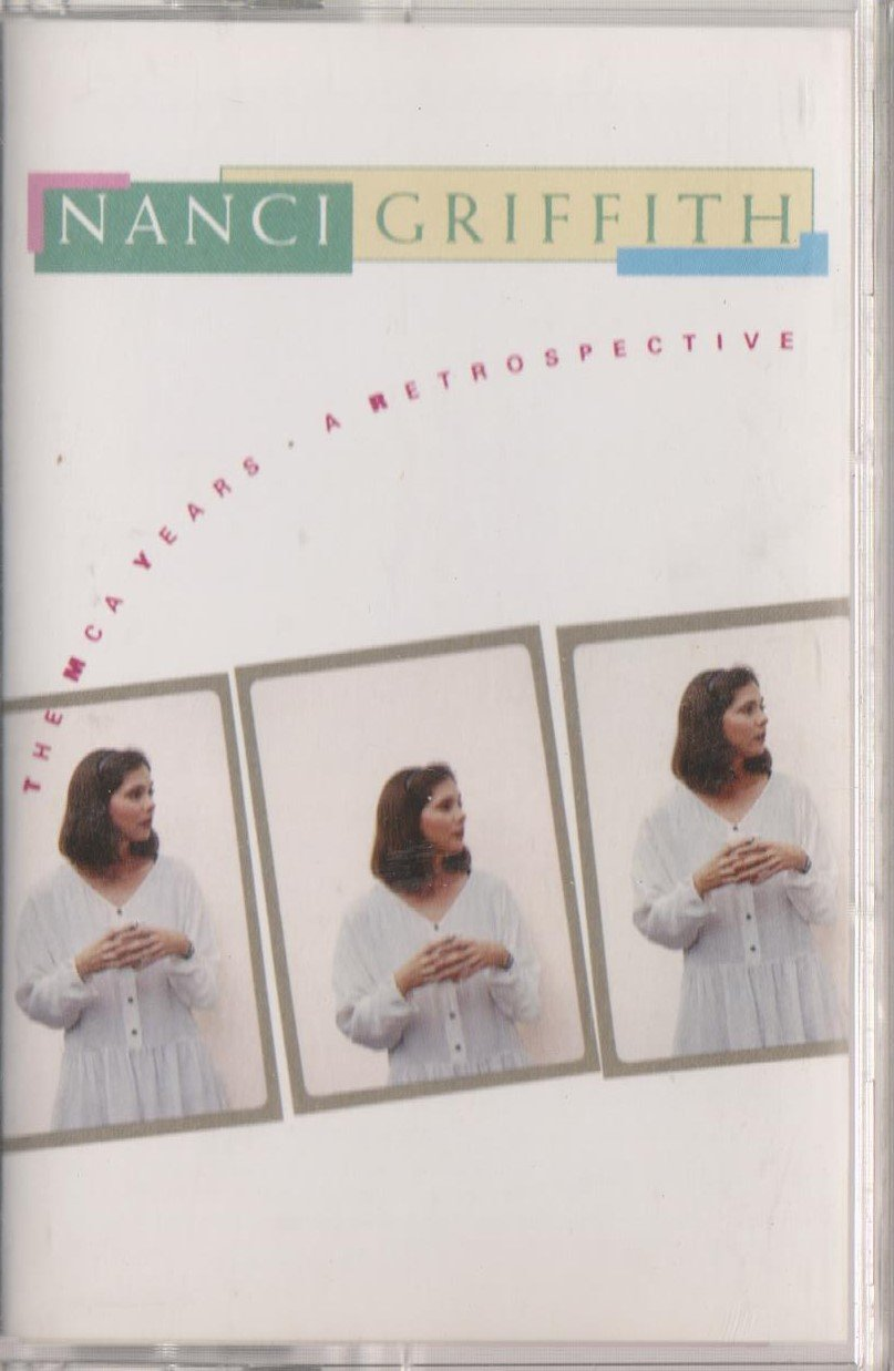 The MCA Years: A Retrospective by Nanci Griffith Cassette