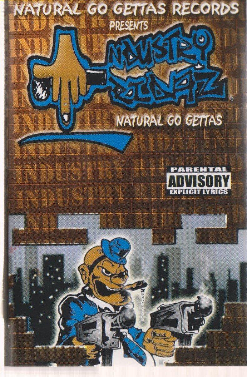 Natural Go Gettas Records Presents Industry Ridaz