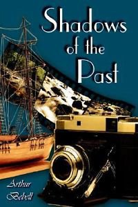 Shadows of the Past by Arthur Bebell (2005, Paperback)