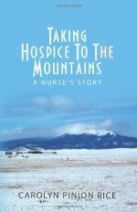 Taking Hospice to the Mountains  Carolyn Pinion Rice