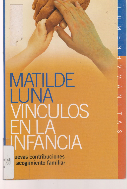 Vinculos En La Infancia/Childhood Bonds - Matilde Luna