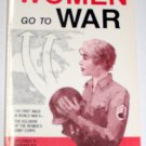 Women Go to War: Answering the First Call in World War II