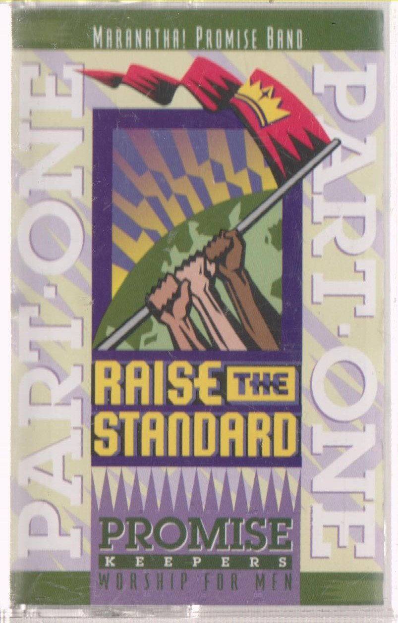 Raise the Standard Part One - Promise Keepers,Maranatha Music