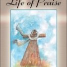 A Life of Praise by K. Work Jacki, Jacki K. Work