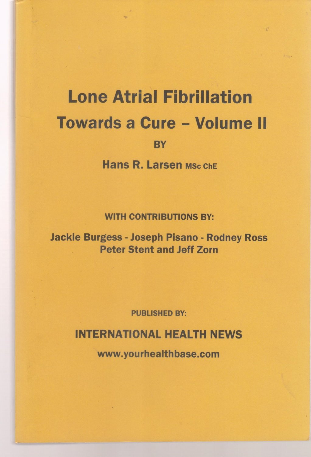 Lone Atrial Fibrilliation Towards a Cure Volume II  by Hans Larsen
