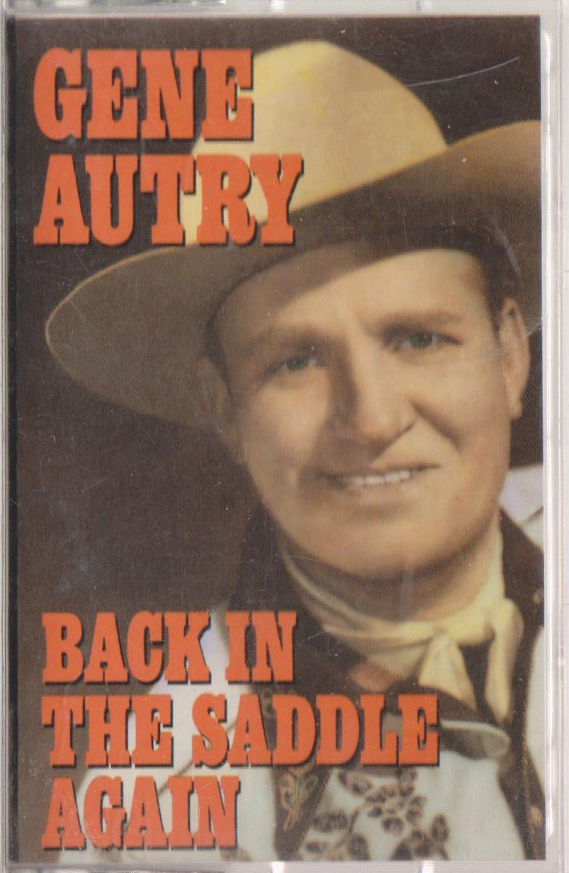 Back in the Saddle Again Gene Autry Cassette