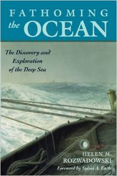 Fathoming the Ocean: The Discovery and Exploration of the Deep Sea