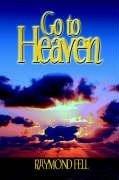 Go to Heaven by Raymond Fell