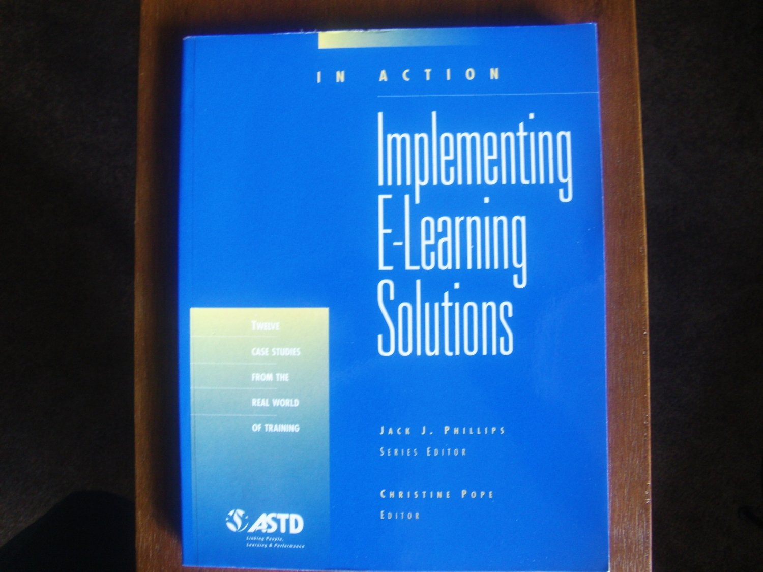 In Action : Implementing E-Learning Solutions(In Action Case Study Series)
