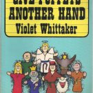 Give Puppets Another Hand  by Violet Whittaker