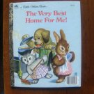 The Very Best Home for Me! (A Little Golden Book) by Jane Werner Watson and Garth Williams