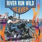 Hog Heaven: River Run Wild