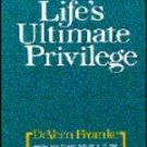 Life's Ultimate Privilege  by Devern Fromke