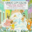 Arroz Con Leche: Popular Songs and Rhymes from Latin America by Lulu Delacre