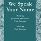We Speak Your Name Series: Glory Sound Publisher: Shawnee Press