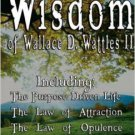 Wisdom of Wallace D. Wattles II -Purpose Driven Life, The Law of Attraction & The Law of Opulence