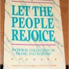 Let the People Rejoice a choral collection of praise and worship